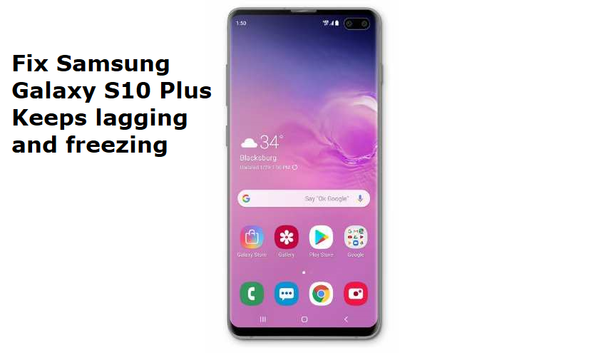 samsung galaxy s10 keeps lagging and freezing