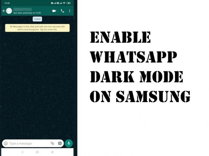 How to Enable WhatsApp Dark Mode on Samsung S20, S10, S9