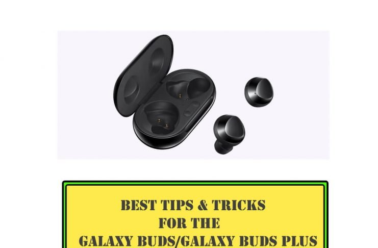 Best Tips and Tricks for the Galaxy Buds Plus and Galaxy Buds
