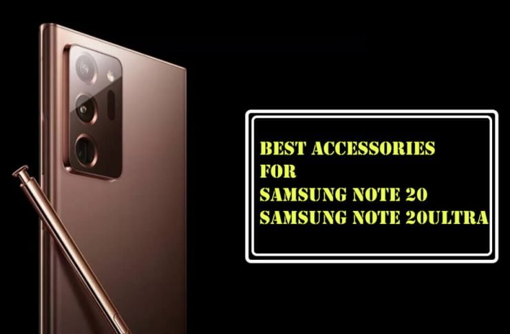 Best Accessories for Samsung Note 20 and Note 20 Ultra