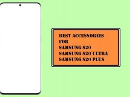 Best Accessories for Samsung S20, S20 Ultra, S20