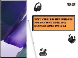 Best Wireless Headphones for Samsung Note 20 and Note 20 Ultra